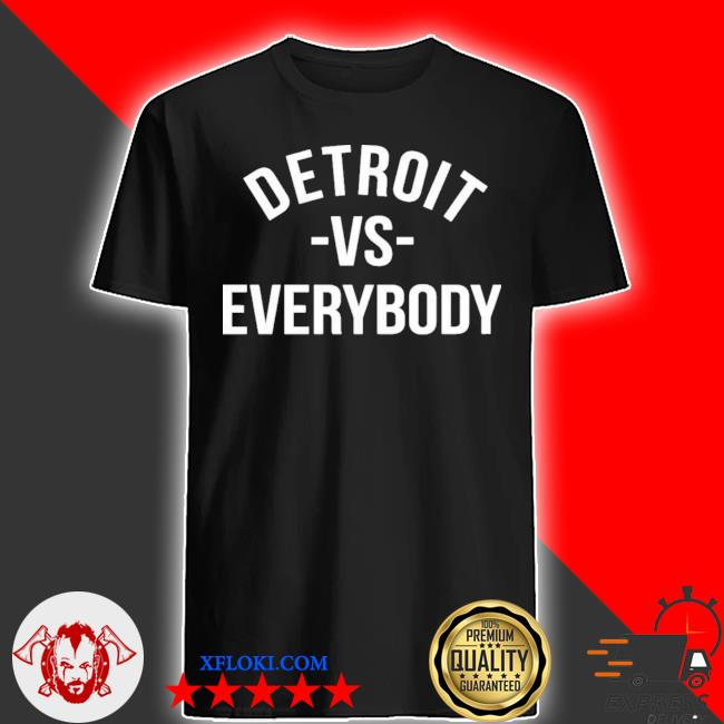 Detroit vs everybody shirt