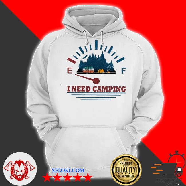 I need camping s hoodie