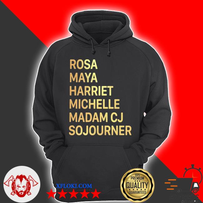 Kamala michelle maya rosa harriet feminiSt s hoodie