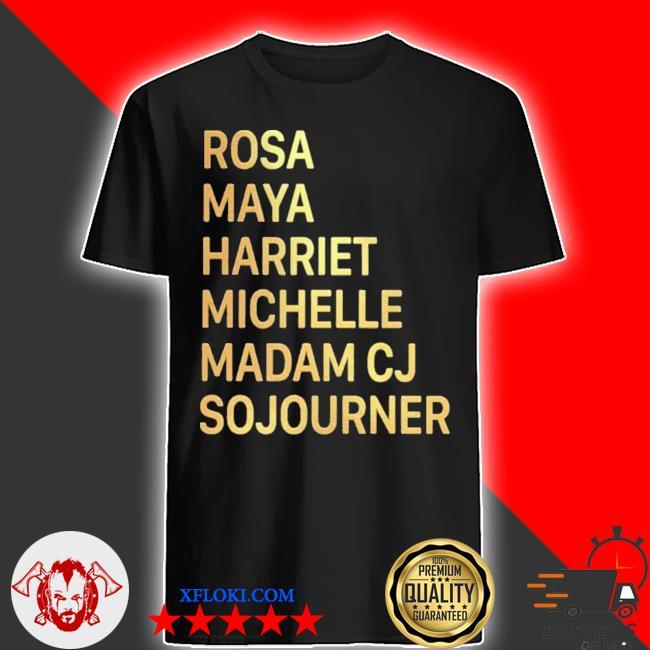 Kamala michelle maya rosa harriet feminiSt shirt