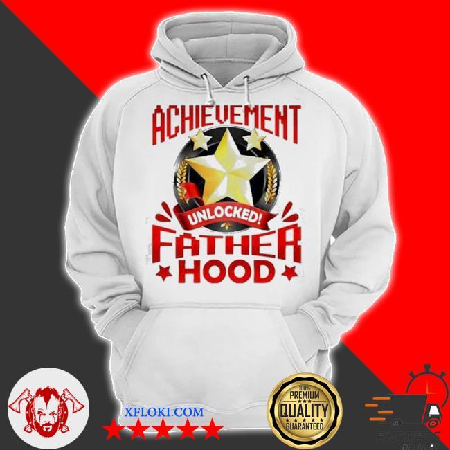 Achievement unlocked fatherhood s hoodie