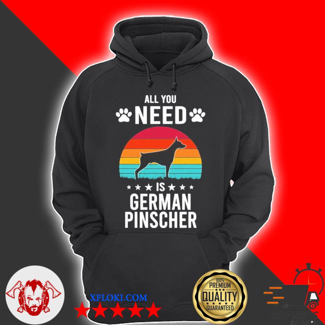 All you need is german pinscher dog new 2021 s hoodie