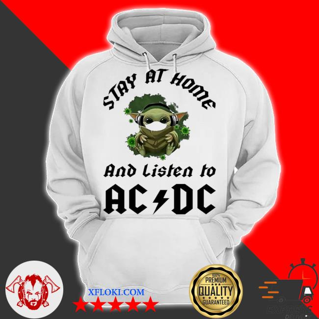 Baby Yoda stay at home and listen to ac ad new 2021 s hoodie