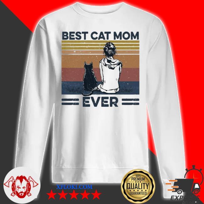 Best cat mom ever new 2021 s sweatshirt