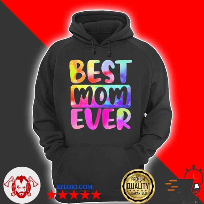 Best mom ever color water mothers day new 2021 s hoodie