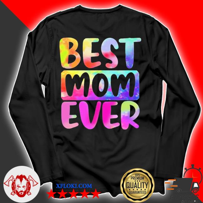Best mom ever color water mothers day new 2021 s longsleeve
