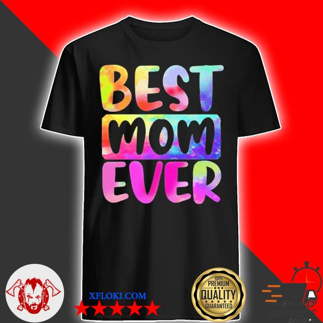 Best mom ever color water mothers day new 2021 shirt