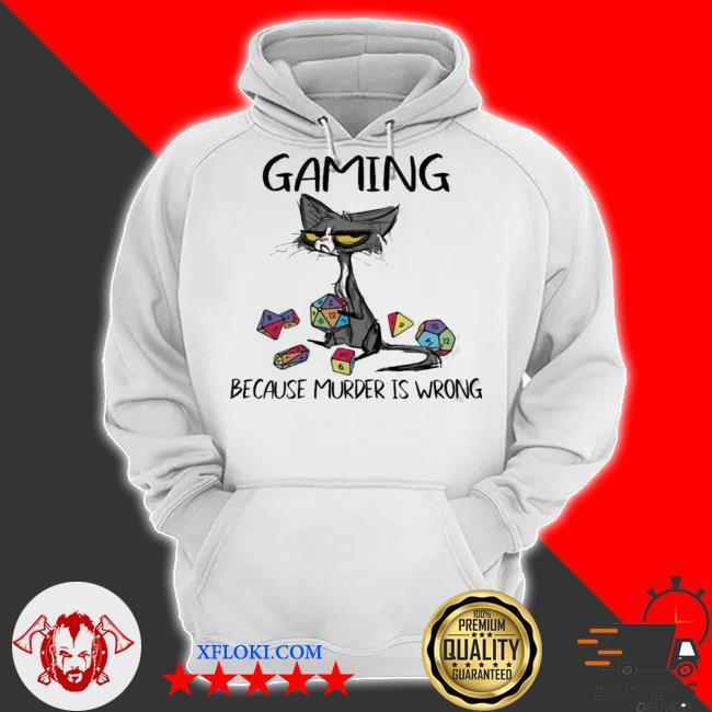Black cat gaming because murder is wrong new 2021 s hoodie