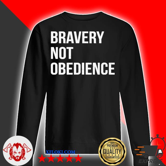 Bravery not obedience new 2021 s sweater