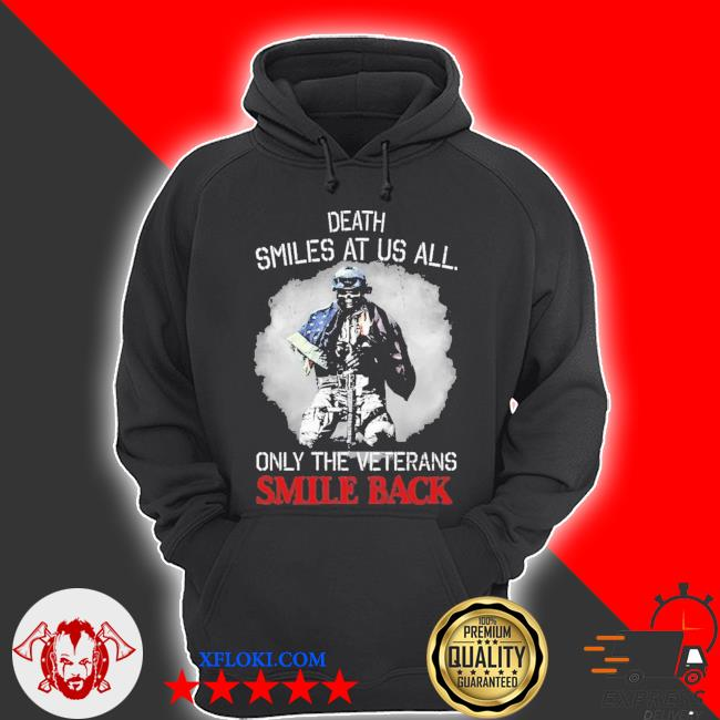 Death smiles at us all only the veterans smile back s hoodie