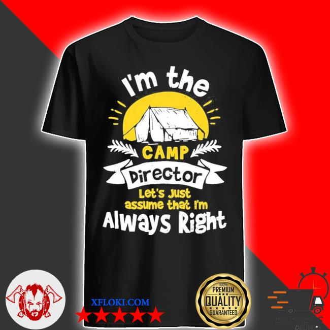 Direkte I'm the camp director camping new 2021 shirt