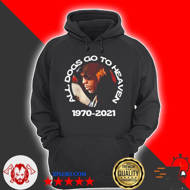 Dmx all dogs go to heaven new 2021 s hoodie