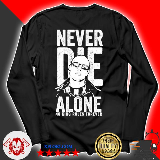 Dmx never die alone no king rules forever new 2021 s longsleeve