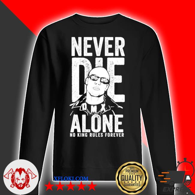 Dmx never die alone no king rules forever new 2021 s sweater