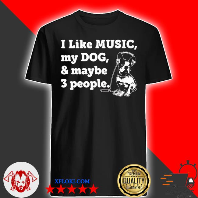 Dog and music lover 2021 shirt