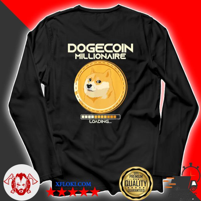 Dogecoin millionaire loading funny crypto cryptocurrency new 2021 s longsleeve