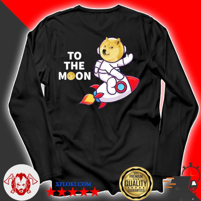 Dogecoin to the moon cool dogecoin cryptocurrency new 2021 s longsleeve