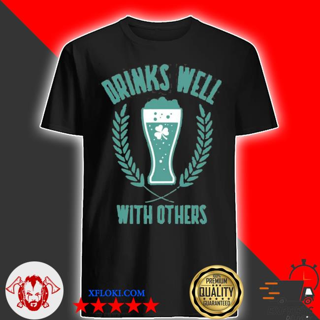 Drinks well with others beer and shamrock clover new 2021 shirt