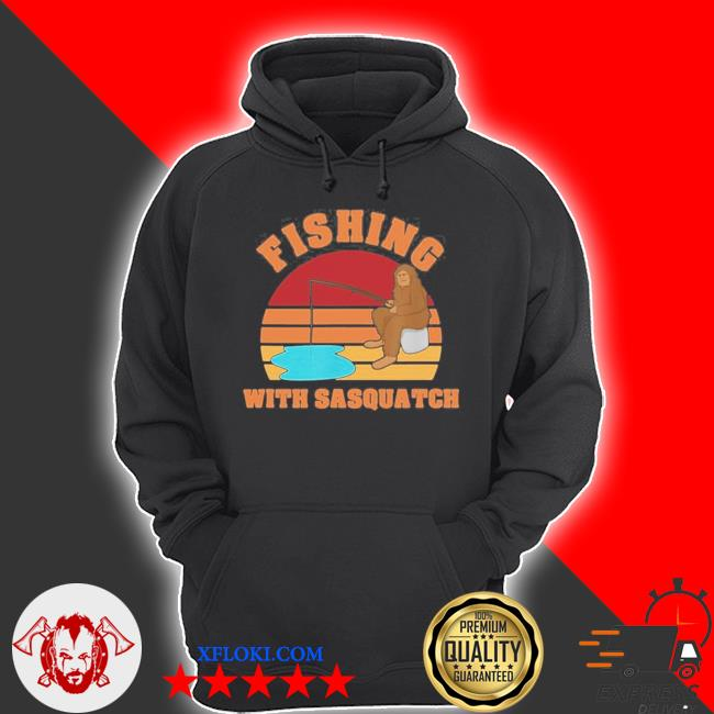 Fishing with sasquatch new 2021 s hoodie