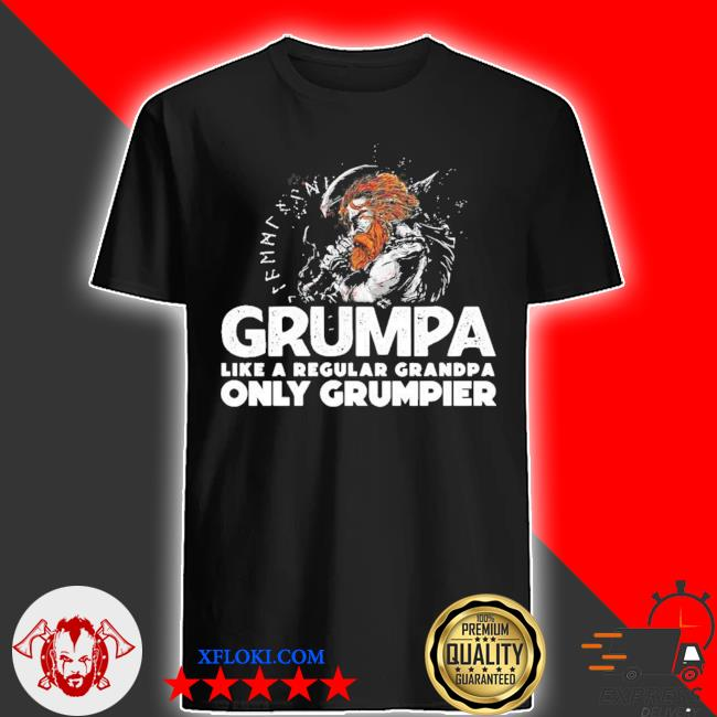 Grumpa like a regular grandpa only grumpier new 2021 shirt