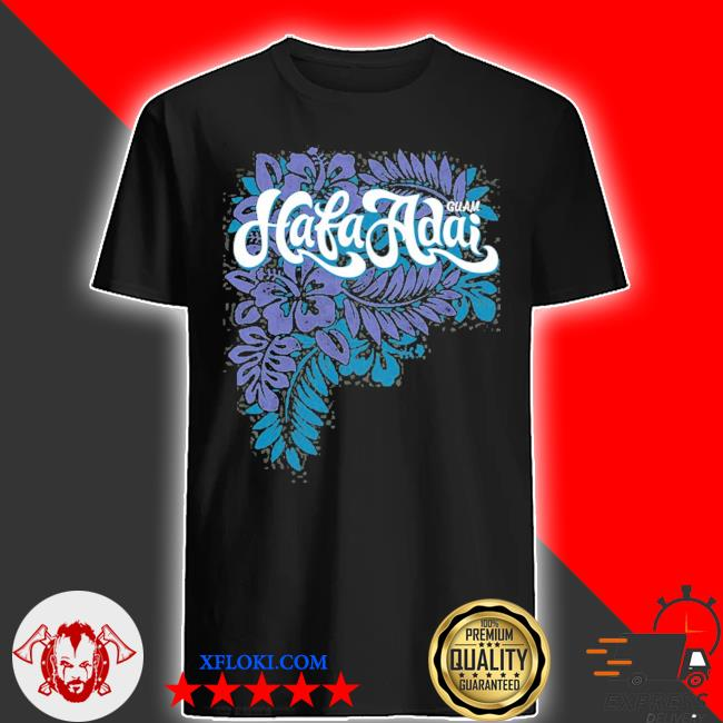 Guam guamanian gifts chamorro islander hafa adaI shirt