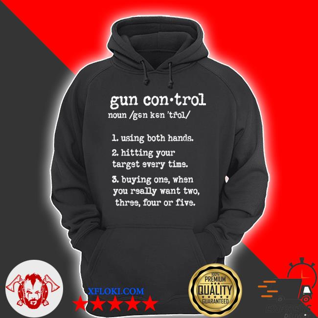 Gun control using both hands hitting your target every time print on back s hoodie