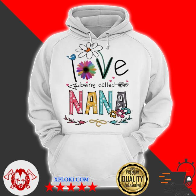 I love being called nana daisy flower s hoodie