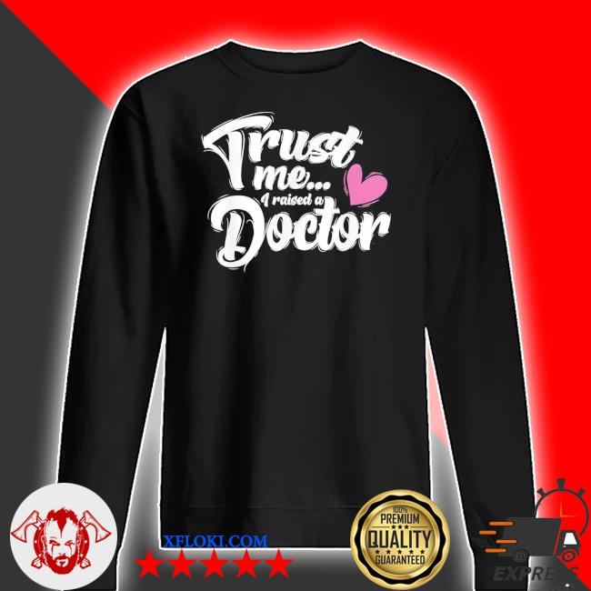 I raised a doctor new 2021 s sweater