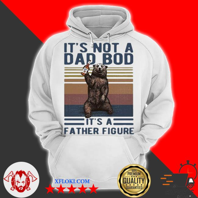 Its not a dad bod its a father figure bear whiskey vintage 2021 s hoodie