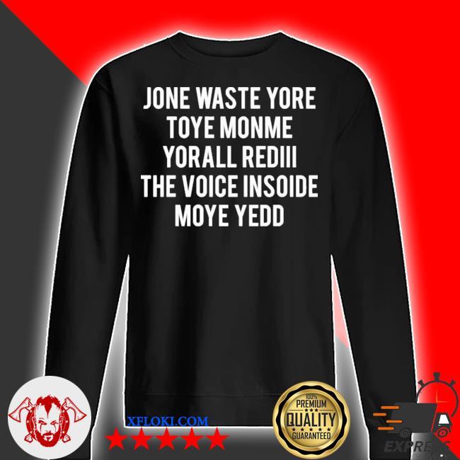 Jone waste yore toye monme yorall rediiI the voice insoide moye yedd new 2021 s sweater
