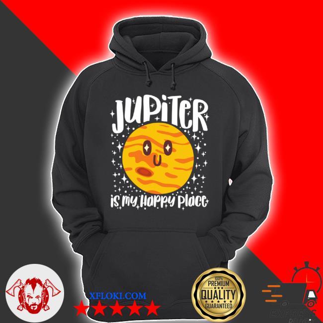 Jupiter is my happy place s hoodie
