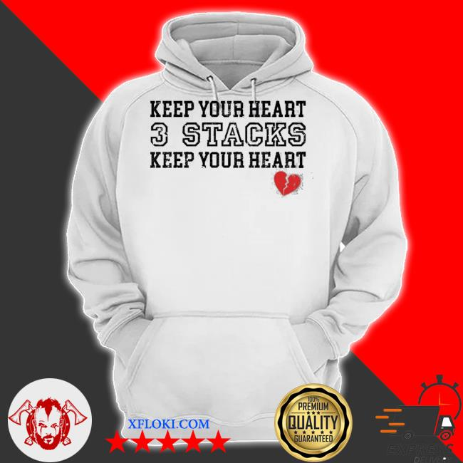 Keep your heart 3 stacks keep your heart new 2021 s hoodie