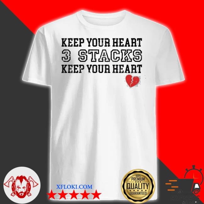 Keep your heart 3 stacks keep your heart new 2021 shirt