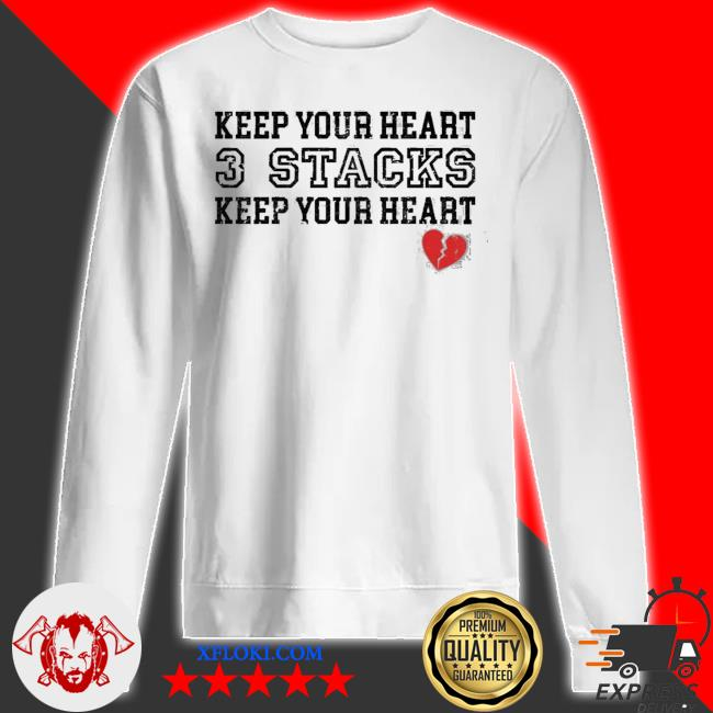 Keep your heart 3 stacks keep your heart new 2021 s sweatshirt
