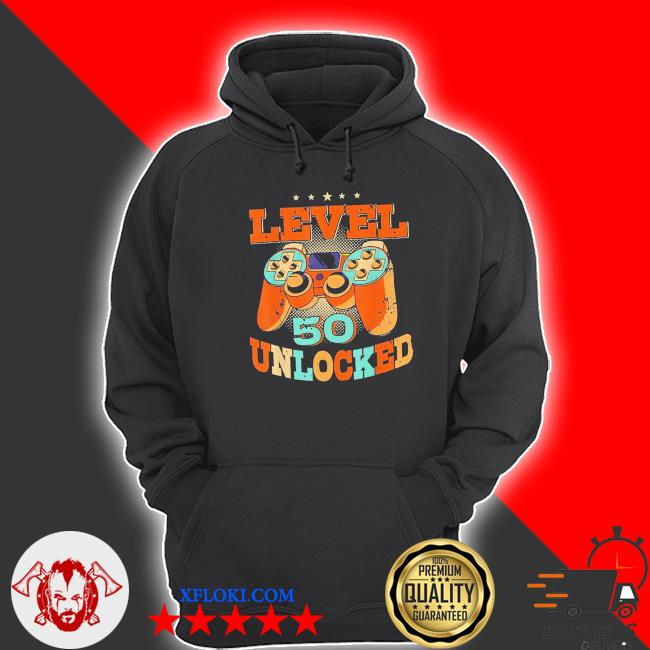 Level 50 unlocked video game 50 years old 50th birthday new 2021 s hoodie
