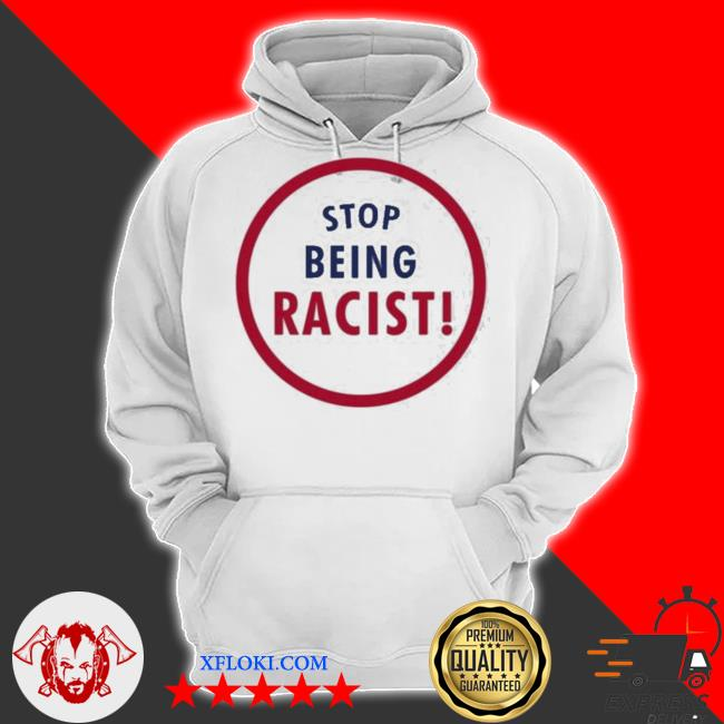 Marcus stroman stop being racist new 2021 s hoodie
