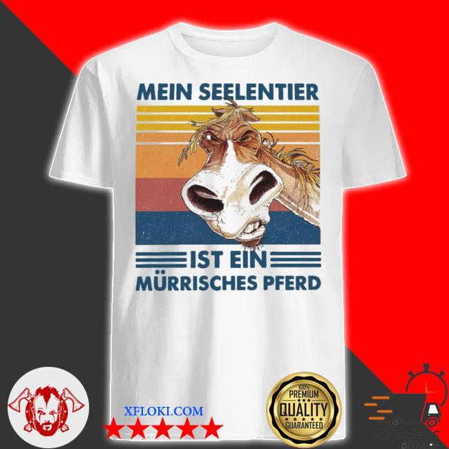 Mein seelentier ist ein murrisches pferd nrw 2021 shirt