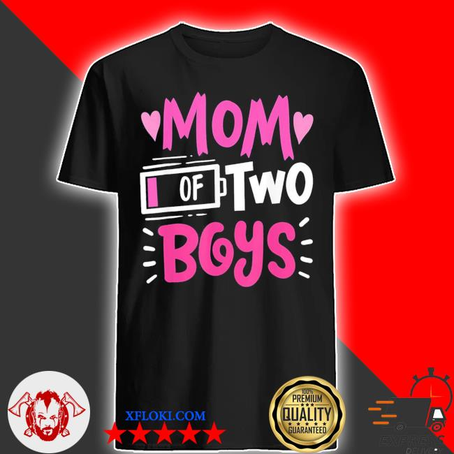 Mom of 2 boys low battery funny new 2021 shirt