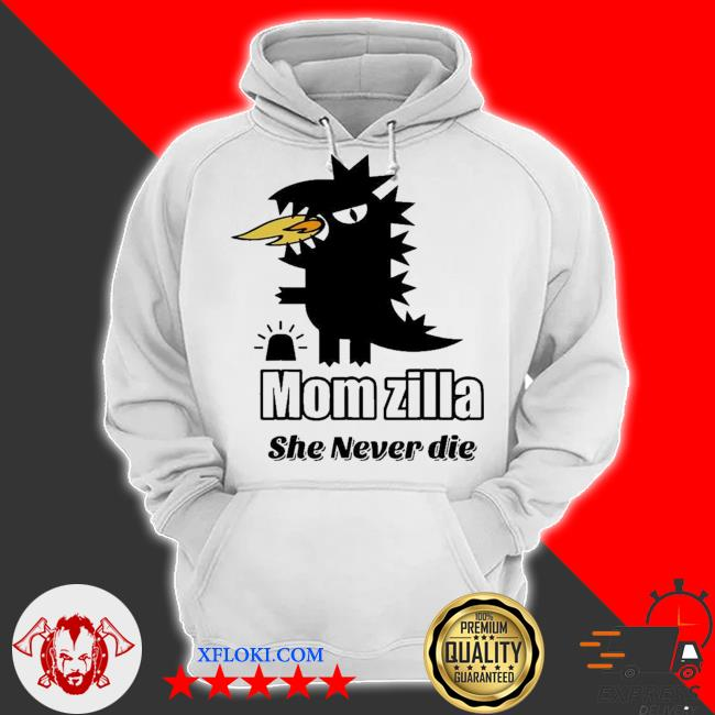 Momzilla mom is always angry and querulous she is a momzilla new 2021 s hoodie