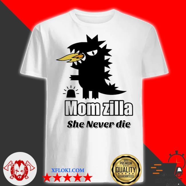 Momzilla mom is always angry and querulous she is a momzilla new 2021 shirt