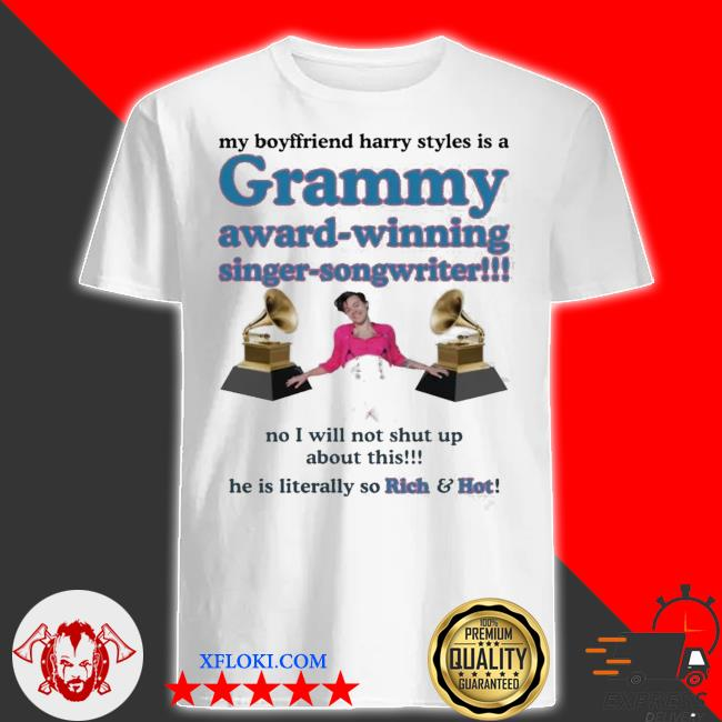 My boyfriend Harry styles is a grammy award winning singer songwriter new 2021 shirt