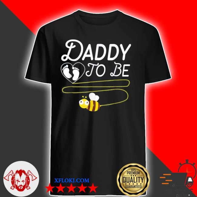 New dad daddy to bee fathers day new 2021 shirt