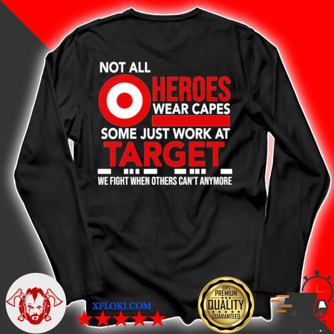 Not all heroes wear capes some just work at target new 2021 s longsleeve