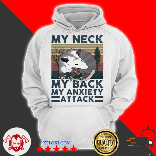 Opossum my neck my back my anxiety attack new 2021 s hoodie