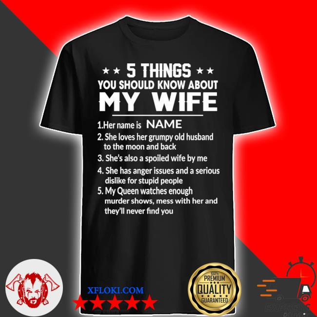 Personalized funny 5 things you should know about my wife gift for husband gift for dad family shirt