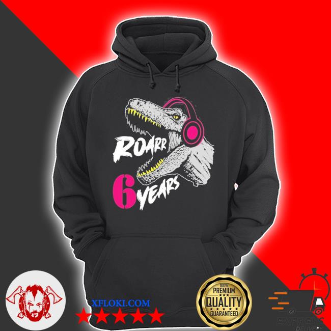 Roarrr 6 years dino trex 6th birthday 2021 s hoodie