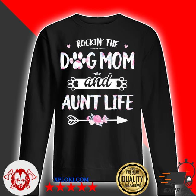 Rockin the dog mom and aunt life dog love new 2021 s sweater