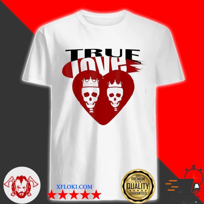 skullcap True love shirt