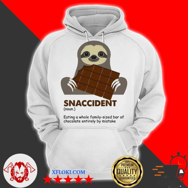 Snaccident eating a whole family sized bar of chocolate entirely by mistake new s hoodie