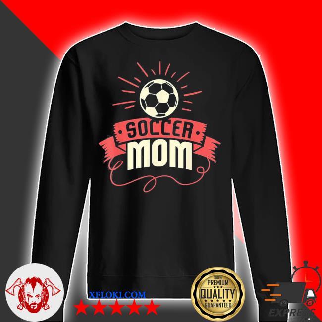 Soccer mom I funny women's soccer mom nwew 2021 s sweater